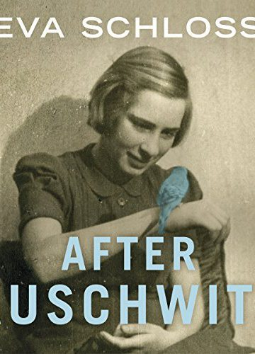 After Auschwitz by Eva Schloss
