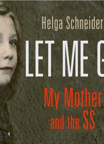 Let Me Go by Helga Schneider